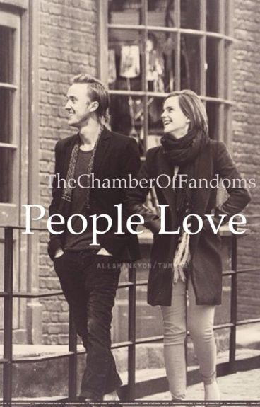 People Love (A Dramione Story Part 2)