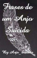 Frases De Um Anjo Suicida by Anjo_Suicida_