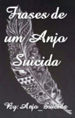 Frases De Um Anjo Suicida 26 Wattpad