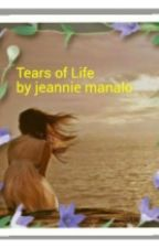 Tears of Life                             by jeannie manalo by JeannieManalo