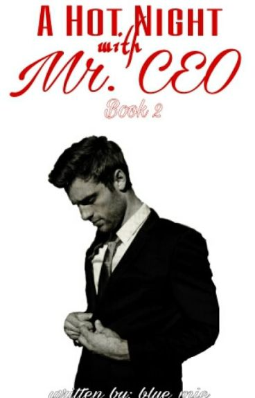 A Hot Night with Mr. CEO #Wattys2016