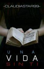 Una vida sin ti. by Claudiastar99