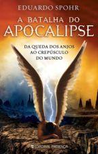 A batalha do Apocalipse - A Queda dos Anjos ao Crepúsculo do Mundo by raffgomes