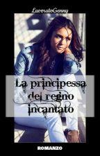 La principessa del regno incantato by LavoratoGenny
