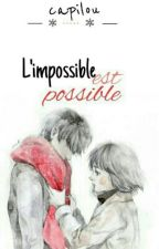 L'impossible est possible. by CapGrx01