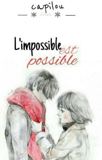 L'impossible est possible.