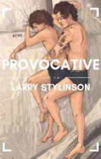 Provocative - Larry Stylinson  by haIIocinated