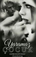 YARAMAZ ÇOCUK by mavi_xx