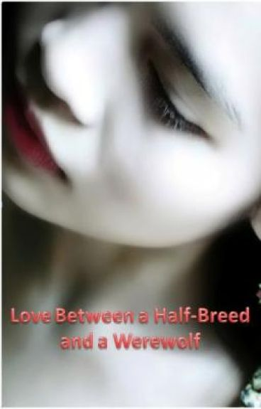 Love Between a Half-Breed and a Werewolf