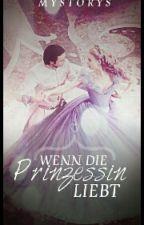 Wenn die Prinzessin liebt  by mystorys8