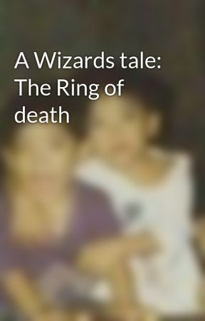 A Wizards tale: The Ring of death by IamElskamesh