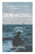 THE DEMI-WIZARD (PJO/HP) [✓] by fallinpctals