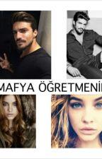MAFYA ÖĞRETMENİM by tknzdmr123
