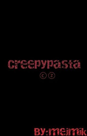 CreepyPasta ⓒⓩ