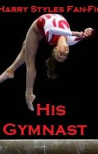 *On Hold* His Gymnast (Harry Styles Fan-Fic) by Xx_ilovehazza_Xx