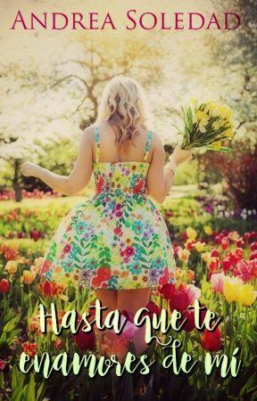 Hasta que te enamores de mí #1 by AndreaSoledad0
