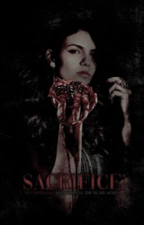 Sacrifice [ BOOK TWO ] by nectophiliac