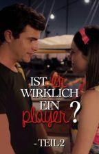 Ist Er Wirklich Ein Player? Teil 2 (Violetta) by Violetta_lovee123