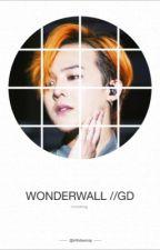 Wonderwall //GD by mightyxirony