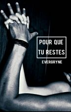 Pour que tu restes | Correction suspendu by evergryne