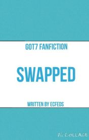 Swapped [GOT7] (hiatus) by ecfeds