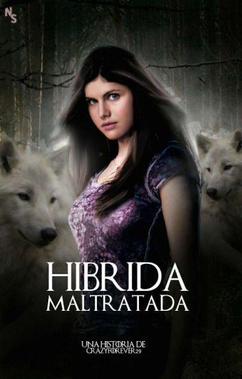 Híbrida Maltratada [EDITÁNDOSE]