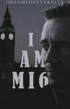 I AM MI6 by DreamsofEternity