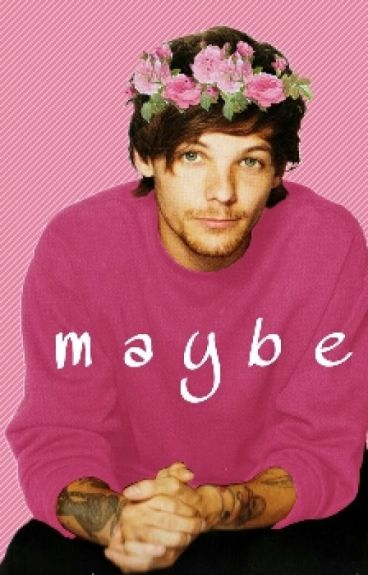 MAYBE (Larry Stylinson)