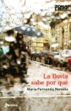 La lluvia sabe por qué (resumen) by Karen_love001