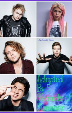 Adopted By 5 Seconds Of Summer by demonic_fangirl