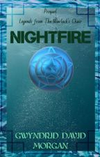Legends from The Warlock's Chair - Prequel - Nightfire by DaveMorgan