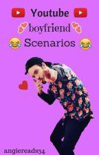 YouTube Boyfriend Scenarios by grapejoonie