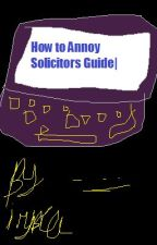 How To Annoy Solicitors Guide by Speedy__Girl
