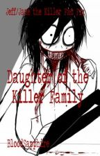 Daughter of the Killer Family (Jeff/Jane the Killer Fan Fic) by BloodSapphire