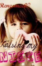 Raising My Niece by renesmee09