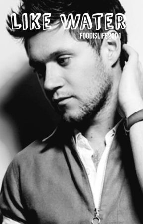 Like Water {Niall Centric} by Foodislife2001