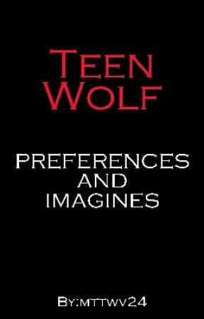 Teen Wolf Preferences And Imagines  by mttwv24