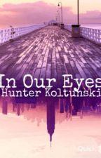 In Our Eyes by Zyttrium