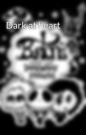 Dark at heart by 20Clover13