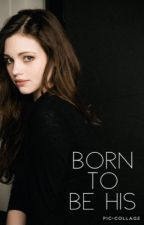 Born To Be His (Edward Cullen Story) by TashaAmy1803