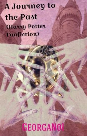 Journey to the past (Harry Potter Next Generation Fanfiction)