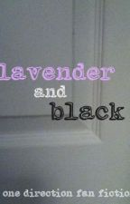 Lavender and Black - A One Direction Fan Fiction by directioner1207