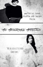 An Abnormal Affection by The-Beasts-Beauty