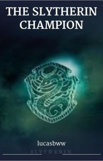 The Slytherin Champion