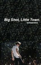 Big Shot, Little Town // larry stylinson by loubearsboo