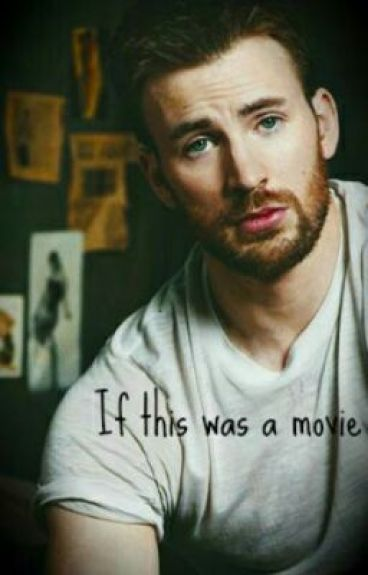 If this was a movie (A Chris Evans love story) UNDER EDIT