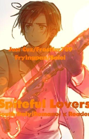 Spiteful Lovers |Romano X Reader|