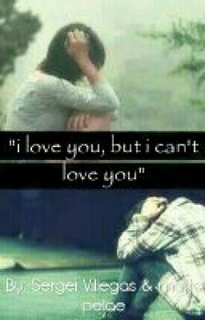 I love you, but I can't love you. by BooksWriteAdict
