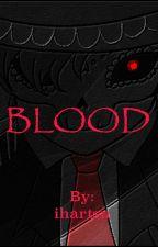 BLOOD: By ihartsu by ihartsu