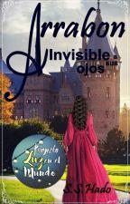 Arrabon † : Invisible a sus ojos © by absurdavanidad